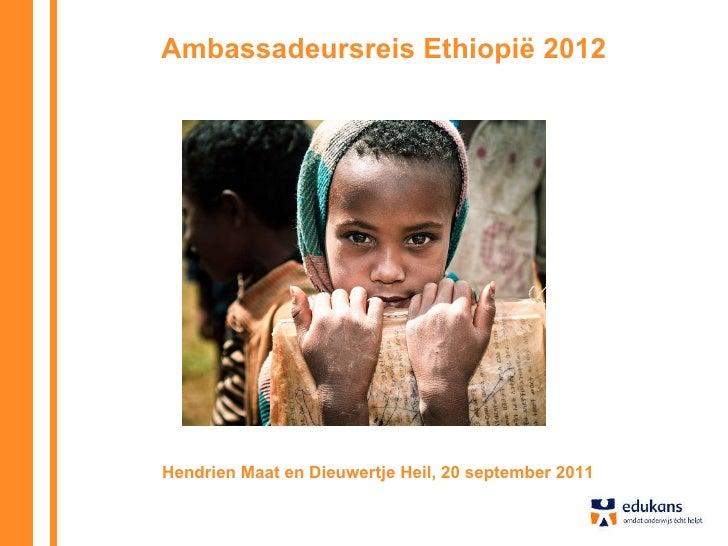 Ambassadeursreis Ethiopië 2012  Hendrien Maat en Dieuwertje Heil, 20 september 2011