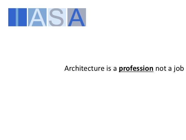 Architecture is a profession not a job