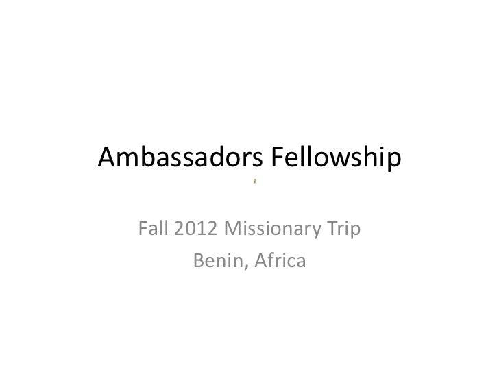 Ambassadors Fellowship  Fall 2012 Missionary Trip         Benin, Africa