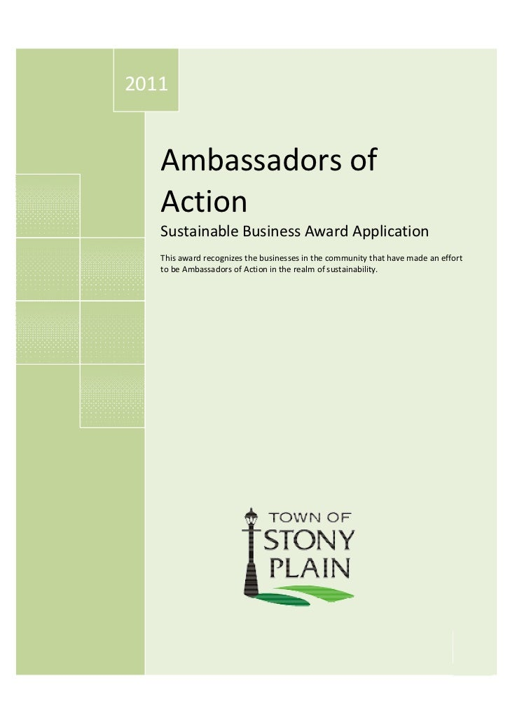 2011   Ambassadors of   Action   Sustainable Business Award Application   This award recognizes the businesses in the comm...