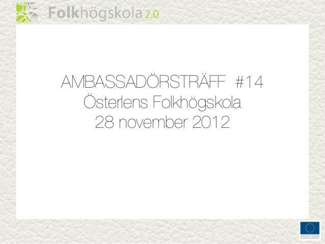 AMBASSADÖRSTRÄFF #14  Österlens Folkhögskola   28 november 2012