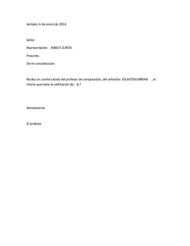 Ambato, 6 de enero de 2014  Señor Representante: .NANCY ZURITA Presente. De mi consideración  Reciba un cordial saludo del...