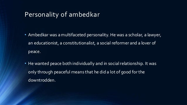 multi faceted personality of dr b r ambedkar Drbabasaheb bhimarao ramji ambedkar popularly known as drbrambedkar  was born in1891 was a multifaceted personality,.