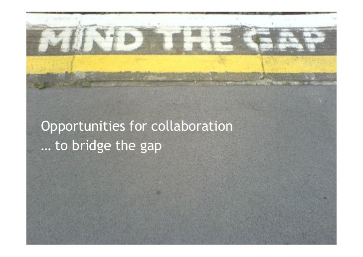 Opportunities for collaboration… to bridge the gap10/02/12 © Amberbuzz Consulting   Confidential   Page 1