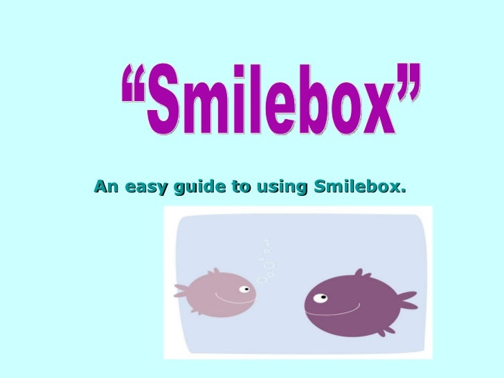 """An easy guide to using Smilebox. """"Smilebox"""""""