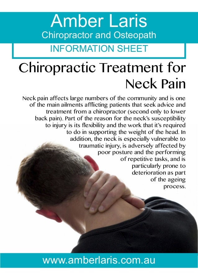 INFORMATION SHEET Amber Laris Chiropractor and Osteopath Chiropractic Treatment for Neck Pain Neck pain affects large numb...