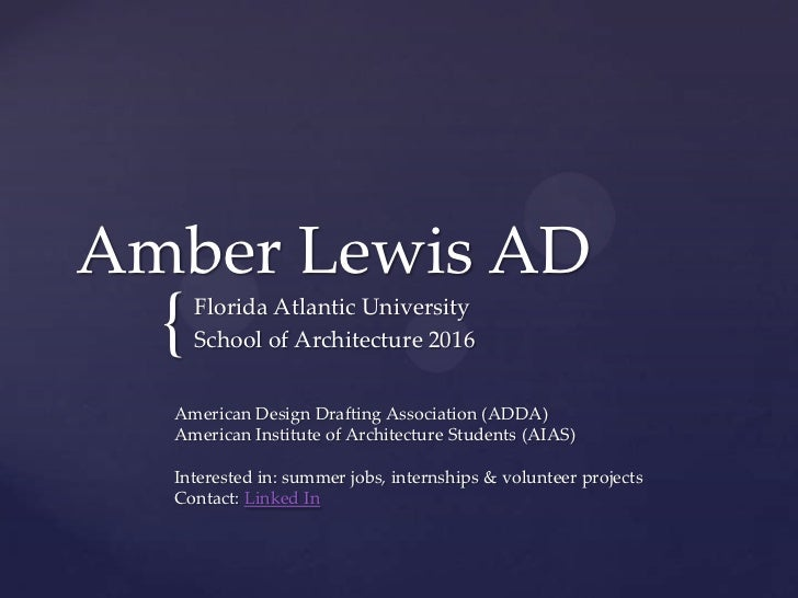 Amber Lewis AD  {   Florida Atlantic University      School of Architecture 2016  American Design Drafting Association (AD...