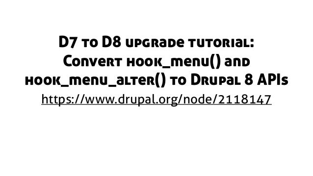 drupal hook menu tutorial This tutorial is written for new drupal developers or php developers who want to learn drupal you can find the part 1 of the tutorial here: drupal tutorial part 1 last time, we created a simple recipe module with save and load functionality.
