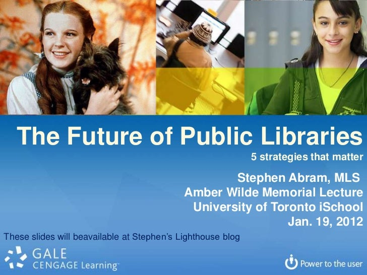 The Future of Public Libraries                                                             5 strategies that matter       ...