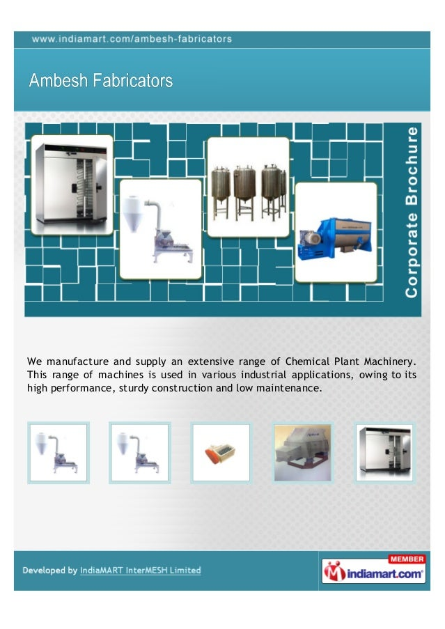 We manufacture and supply an extensive range of Chemical Plant Machinery.This range of machines is used in various industr...