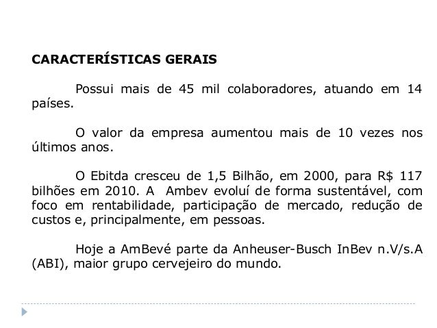 """criacao da ambev atraves da fusao entre brahma e antarctica Com a criação da """"companhia de bebidas das américas"""" , através da fusão entre as empresas companhia antarctica paulista e companhia cervejaria brahma, aprovada em 2000, [2] o refrigerante baré deixou de ser comercializado em algumas regiões do brasil."""