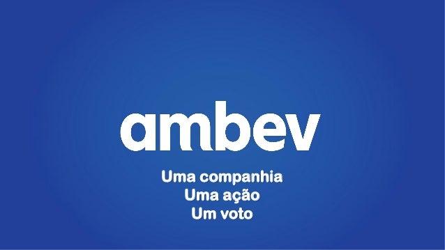 Uma companhia  Uma ação   Um voto