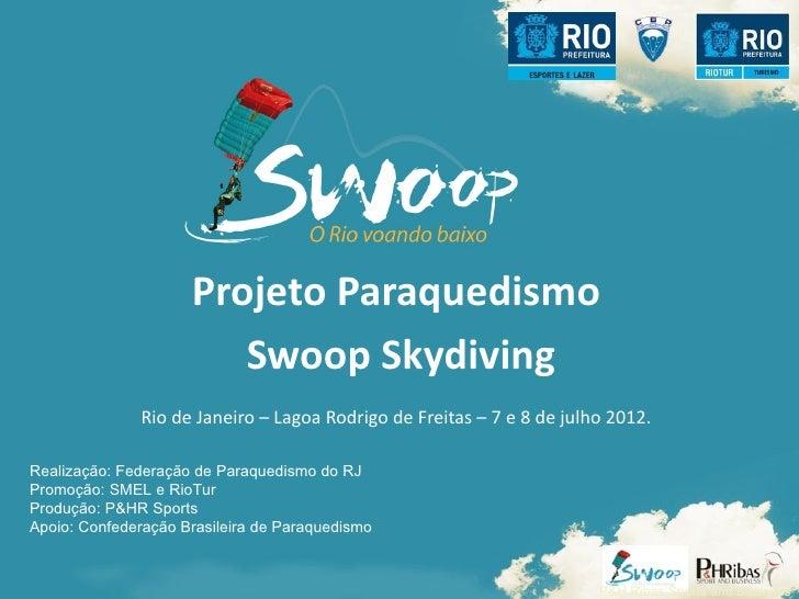 Projeto Paraquedismo                        Swoop Skydiving              Rio de Janeiro – Lagoa Rodrigo de Freitas – 7 e 8...