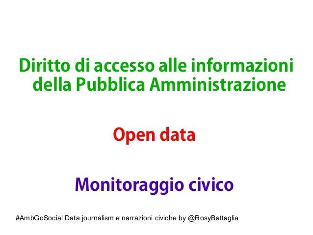 #AmbGoSocial Data journalism e narrazioni civiche by @RosyBattaglia Diritto di accesso alle informazioni della Pubblica Am...