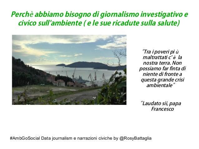#AmbGoSocial Data journalism e narrazioni civiche by @RosyBattaglia Perch abbiamo bisogno di giornalismo investigativo eè ...