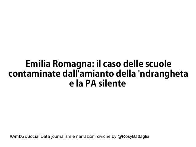 #AmbGoSocial Data journalism e narrazioni civiche by @RosyBattaglia Emilia Romagna: il caso delle scuole contaminate dall'...
