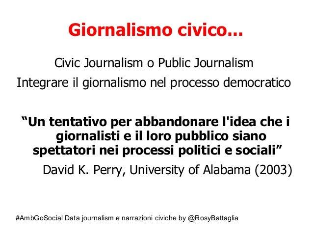 #AmbGoSocial Data journalism e narrazioni civiche by @RosyBattaglia Giornalismo civico... Civic Journalism o Public Journa...