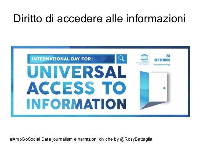 #AmbGoSocial Data journalism e narrazioni civiche by @RosyBattaglia Diritto di accedere alle informazioni