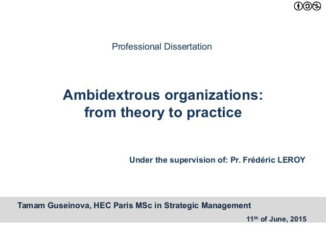 Tamam Guseinova, HEC Paris MSc in Strategic Management 11th of June, 2015 Ambidextrous organizations: from theory to pract...