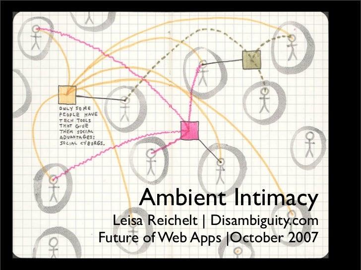 ambient intimacy          leisa reichelt        disambiguity.com          Ambient Intimacy    Leisa Reichelt | Disambiguit...