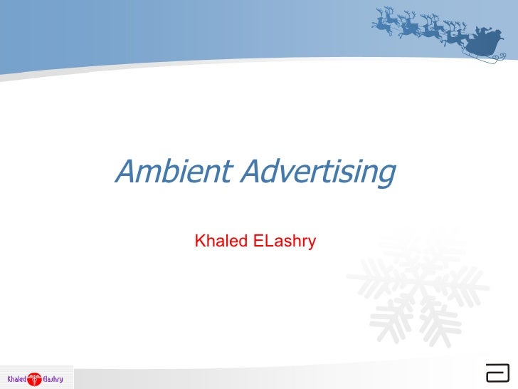 Ambient Advertising Ambient Advertising Khaled ELashry