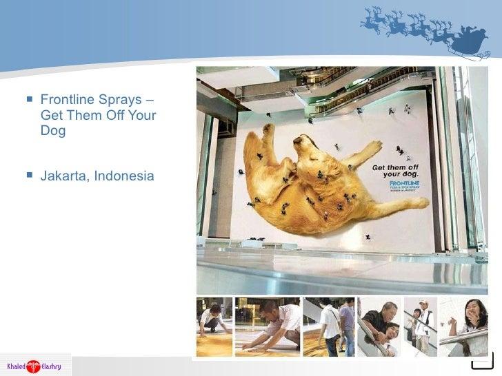 <ul><li>Frontline Sprays – Get Them Off Your Dog </li></ul><ul><li>Jakarta, Indonesia  </li></ul>