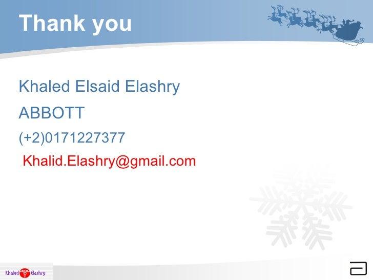 Thank you Khaled Elsaid Elashry  ABBOTT  (+2)0171227377 [email_address]