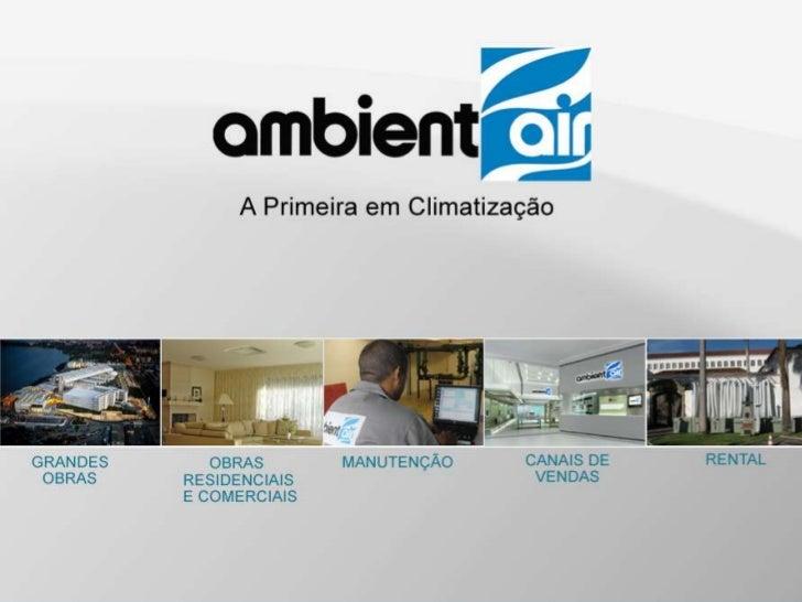 A Ambient Air se consolidou como uma das maiores empresas do setor de climatização comatuação em projetos, instalações, op...