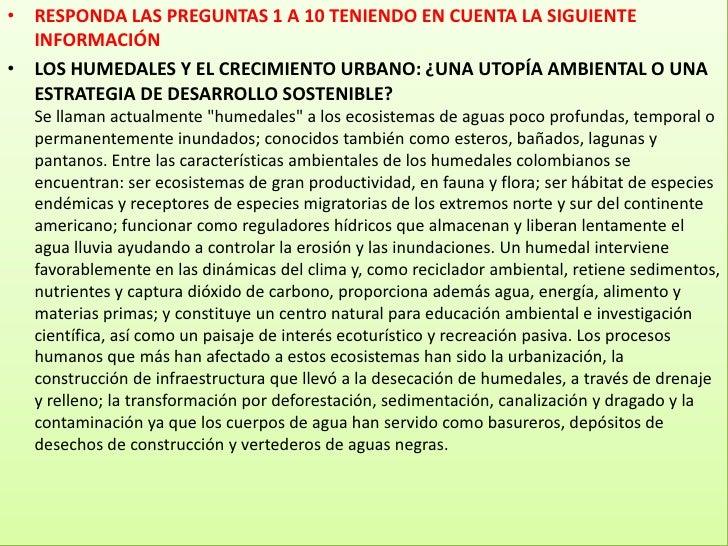 RESPONDA LAS PREGUNTAS 1 A 10 TENIENDO EN CUENTA LA SIGUIENTE INFORMACIÓN<br />LOS HUMEDALES Y EL CRECIMIENTO URBANO: ¿UNA...