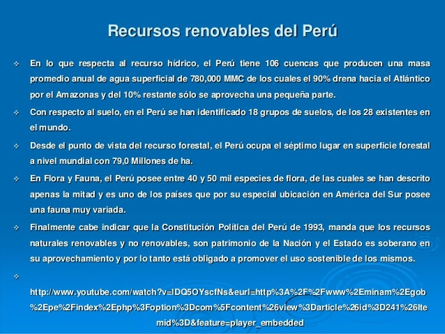Recursos renovables del Perú   En lo que respecta al recurso hídrico, el Perú tiene 106 cuencas que producen una masa    ...