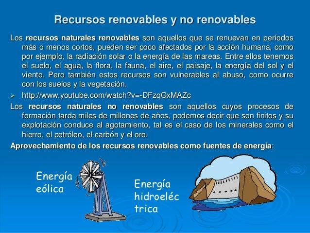 Recursos renovables y no renovablesLos recursos naturales renovables son aquellos que se renuevan en períodos   más o meno...