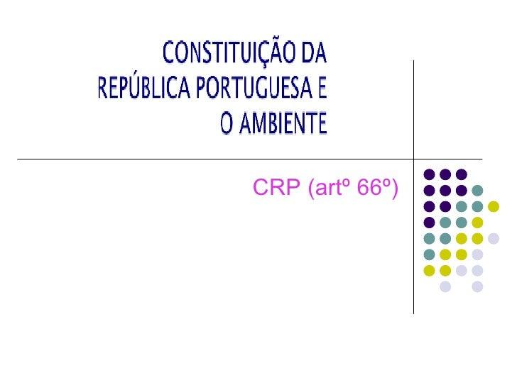 CRP (artº 66º)