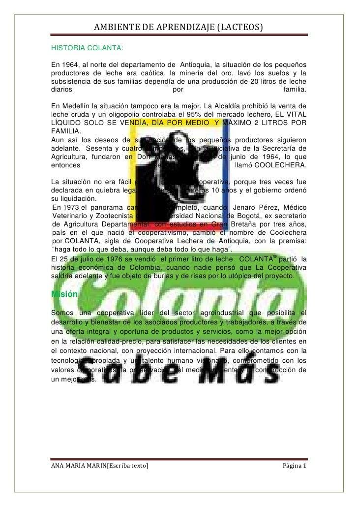AMBIENTE DE APRENDIZAJE (LACTEOS)HISTORIA COLANTA:En 1964, al norte del departamento de Antioquia, la situación de los peq...