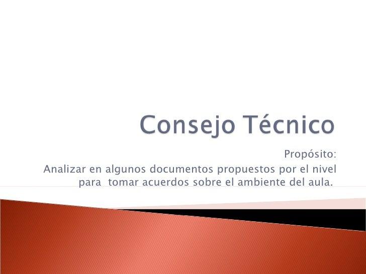 Propósito: Analizar en algunos documentos propuestos por el nivel para  tomar acuerdos sobre el ambiente del aula.