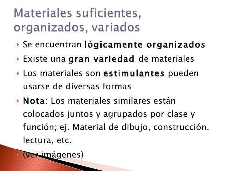 <ul><li>Se encuentran  lógicamente organizados </li></ul><ul><li>Existe una  gran variedad  de materiales </li></ul><ul><l...