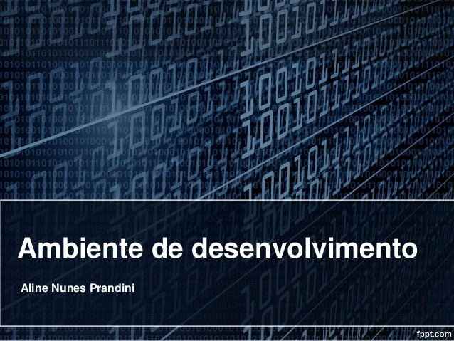Ambiente de desenvolvimento Aline Nunes Prandini