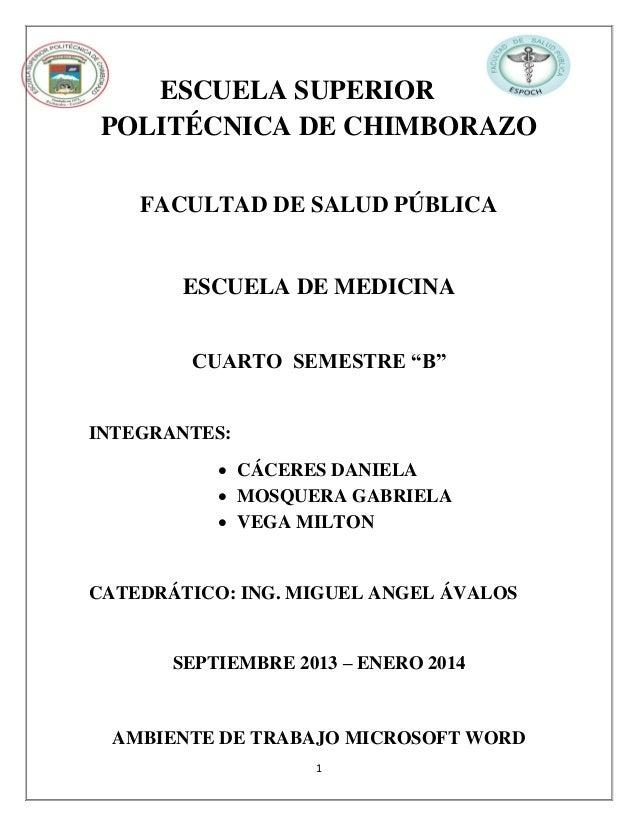 """ESCUELA SUPERIOR POLITÉCNICA DE CHIMBORAZO FACULTAD DE SALUD PÚBLICA  ESCUELA DE MEDICINA CUARTO SEMESTRE """"B""""  INTEGRANTES..."""