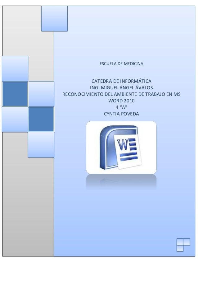 ESCUELA DE MEDICINA  CATEDRA DE INFORMÁTICA ING. MIGUEL ÁNGEL ÁVALOS RECONOCIMIENTO DEL AMBIENTE DE TRABAJO EN MS WORD 201...