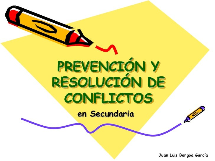 PREVENCIÓN YRESOLUCIÓN DE  CONFLICTOS  en Secundaria                  Juan Luis Bengoa García