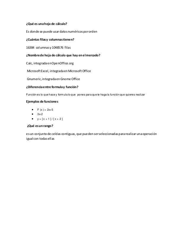 ¿Qué es una hoja de cálculo? Es donde se puede usardatosnuméricospororden ¿Cuántas filasy columnastienen? 16384 columnasy1...