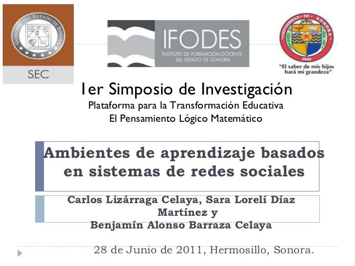 Ambientes de aprendizaje basados en sistemas de redes sociales Carlos Lizárraga Celaya, Sara Lorelí Díaz Martínez y Benjam...