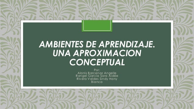 AMBIENTES DE APRENDIZAJE UNA APROXIMACIÓN CONCEPTUAL - SIMULADOR