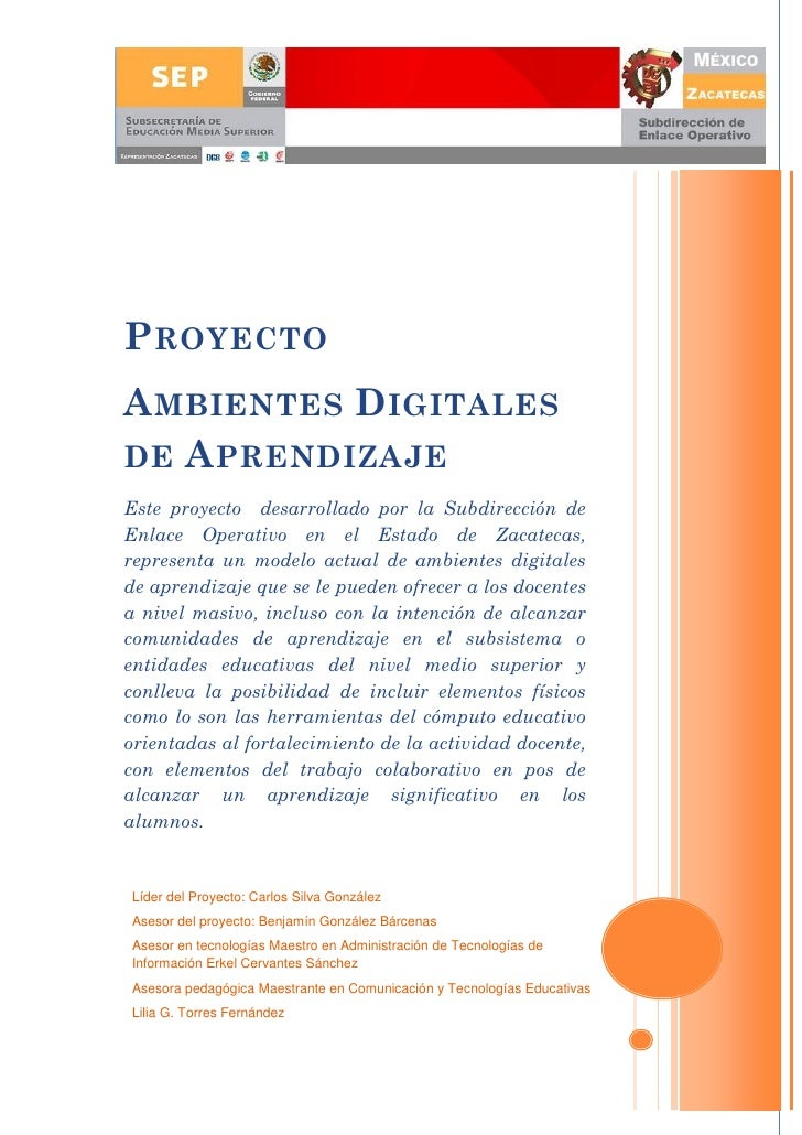 P ROYECTO A MBIENTES D IGITALES DE A PRENDIZAJE Este proyecto desarrollado por la Subdirección de Enlace Operativo en el E...
