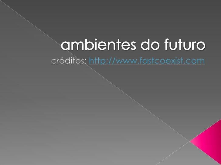 Ambientes do futuro