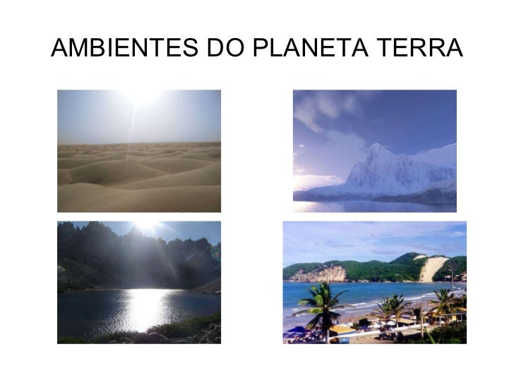 AMBIENTES DO PLANETA TERRA