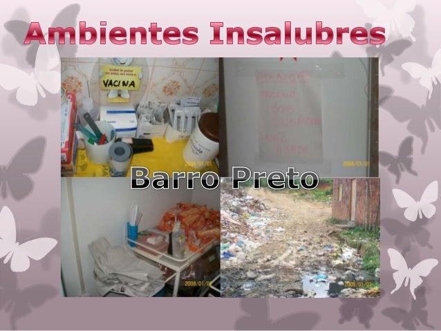 Alguns       serviços   em    Barro     Pretocomprometem a saúde humana, pois aspessoas     estão   muito    expostas     ...