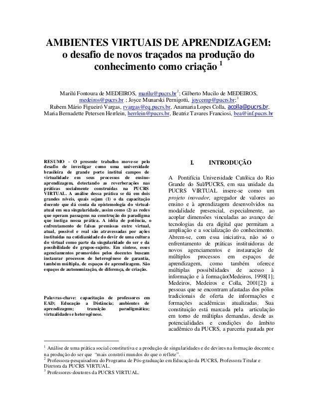 AMBIENTES VIRTUAIS DE APRENDIZAGEM: o desafio de novos traçados na produção do conhecimento como criação 1 Marilú Fontoura...