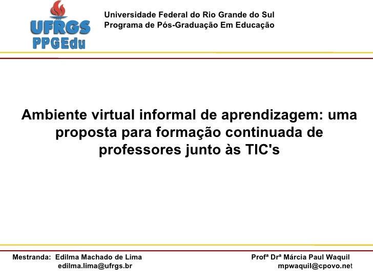 Ambiente virtual informal de aprendizagem: uma proposta para formação continuada de professores junto às TIC's