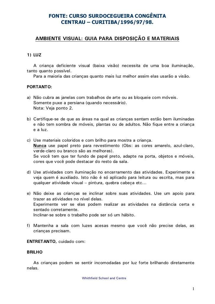 FONTE: CURSO SURDOCEGUEIRA CONGÊNITA              CENTRAU – CURITIBA/1996/97/98.    AMBIENTE VISUAL: GUIA PARA DISPOSIÇÃO ...