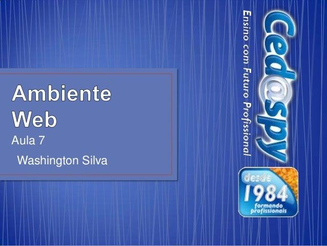 Aula 7Washington Silva